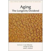 Aging: The Longevity Dividend by S Jay Olshansky, 9781621821632
