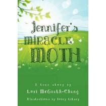 Jennifer's Miracle Moth by Lori McGrath-Chang, 9781622302338