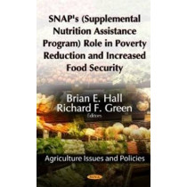 SNAP's (Supplemental Nutrition Assistance Program) Role in Poverty Reduction & Increased Food Security by Brian E. Hall, 9781622571222