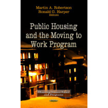Public Housing & the Moving to Work Program by Martin A. Robertson, 9781622576876