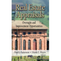 Real Estate Appraisals: Oversight & Improvement Opportunities by Paul I. Patterson, 9781622577156