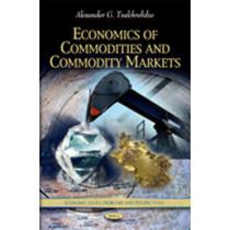 Economics of Commodities & Commodity Markets by Alexander G. Tvalchrelidze, 9781622577866