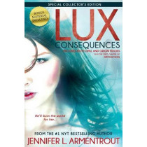 Lux: Consequences (Opal and Origin) by Jennifer L. Armentrout, 9781622664498