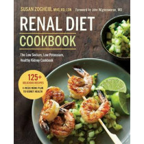 Renal Diet Cookbook: The Low Sodium, Low Potassium, Healthy Kidney Cookbook by Susan Zogheib, 9781623156619