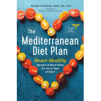 The Mediterranean Diet Plan: Heart-Healthy Recipes & Meal Plans for Every Type of Eater by Susan Zogheib, 9781623157579