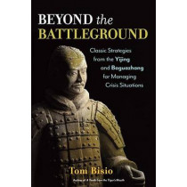 Beyond The Battleground by Tom Bisio, 9781623170066