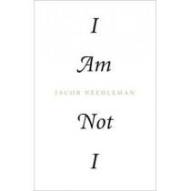 I Am Not I by Jacob Needleman, 9781623170141