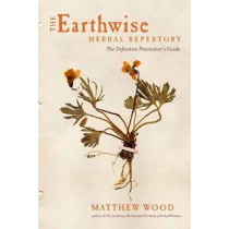 The Earthwise Herbal Repertory by Matthew Wood, 9781623170776