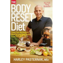 The Body Reset Diet: Power Your Metabolism, Blast Fat, and Shed Pounds in Just 15 Days by Harley Pasternak, 9781623362522