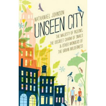 Unseen City by Nathanael Johnson, 9781623363857
