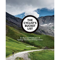 The Cyclist's Bucket List by Ian Dille, 9781623364465
