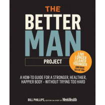 The Better Man Project by Bill Phillips, 9781623365554