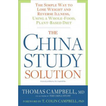 The China Study Solution by Thomas Campbell, 9781623367572