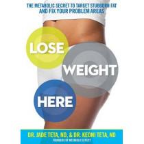 Lose Weight Here by Jade Teta, 9781623367855