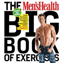 The Men's Health Big Book of Exercises: Four Weeks to a Leaner, Stronger, More Muscular You! by Adam Campbell, 9781623368418
