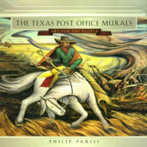 The Texas Post Office Murals: Art for the People by Philip Parisi, 9781623494889