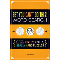 Bet You Can't Do This! Word Search by John M. Samson, 9781623540166