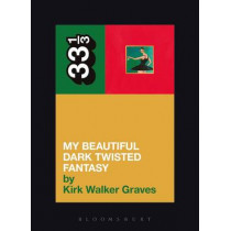 Kanye West's My Beautiful Dark Twisted Fantasy by Kirk Walker Graves, 9781623565428