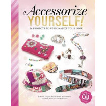 Accessorize Yourself!: 66 Projects to Personalize Your Look by Debbie Kachidurian, 9781623706456