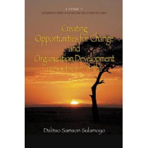Creating Opportunities for Change and Organization Development in Southern Africa by Dalitso Samson Sulamoyo, 9781623960322