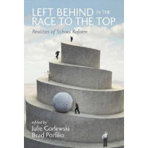 Left Behind in the Race to the Top by Julie Gorlewski, 9781623963286