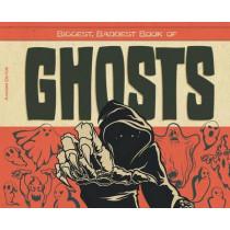 Biggest, Baddest Book of Ghosts by Aaron Deyoe, 9781624035166