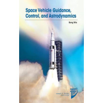Space Vehicle Guidance, Control and Astrodynamics by Bong Wie, 9781624102752