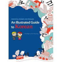 An Illustrated Guide to Korean: Essential Words and Phrases by Chad Meyer, 9781624120138
