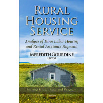 Rural Housing Service: Analyses of Farm Labor Housing & Rental Assistance Payments by Meredith Gourdine, 9781624174841