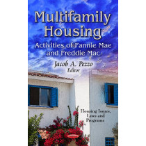Multifamily Housing: Activities of Fannie Mae & Freddie Mac by Jacob A. Pezzo, 9781624176548