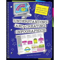 Information Explorer: Understanding and Creating Infographics by Kristin Fontichiaro, 9781624312588
