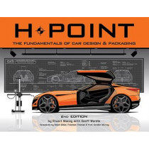 H-Point: The Fundamentals of Car Design & Packaging by Stuart Macey, 9781624650192
