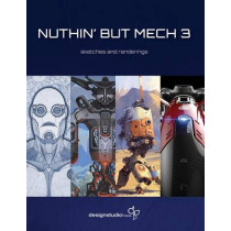 Nuthin' but Mech: Sketches and Renderings: Vol. 3 by Lorin Wood, 9781624650277