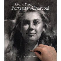 How to Draw Portraits in Charcoal by Nathan Fowkes, 9781624650314