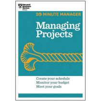 Managing Projects (HBR 20-Minute Manager Series) by Harvard Business Review, 9781625270832