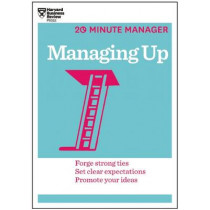 Managing Up (HBR 20-Minute Manager Series) by Harvard Business Review, 9781625270849