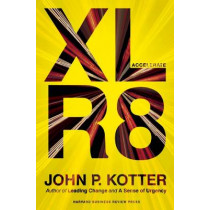 Accelerate: Building Strategic Agility for a Faster-Moving World by John P. Kotter, 9781625271747