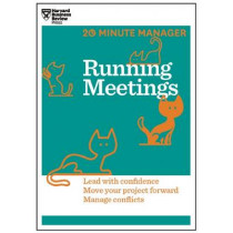 Running Meetings (HBR 20-Minute Manager Series): Lead with Confidence, Move Your Project Forward, Manage Conflicts by Harvard Business Review, 9781625272256