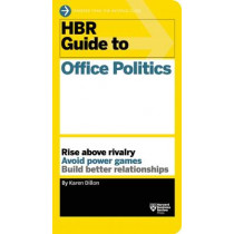 HBR Guide to Office Politics (HBR Guide Series) by Karen Dillon, 9781625275325