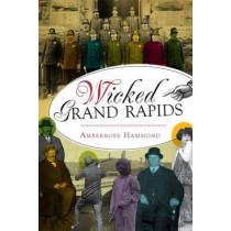 Wicked Grand Rapids by Amberrose Hammond, 9781626192966