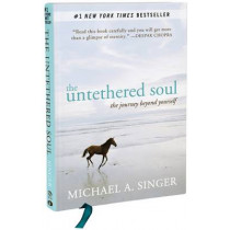 The Untethered Soul: The Journey Beyond Yourself by Michael A. Singer, 9781626250765