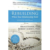 Rebuilding, 4th Edition: When Your Relationship Ends by Bruce Fisher, 9781626258242