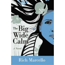 The Big Wide Calm by Rich Marcello, 9781626527959