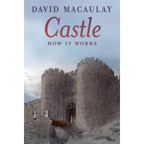 Castle: How It Works by David Macaulay, 9781626722095