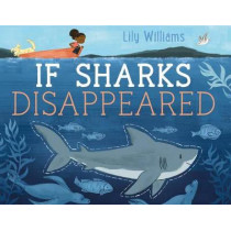 If Sharks Disappeared by Lilyan Williams, 9781626724136