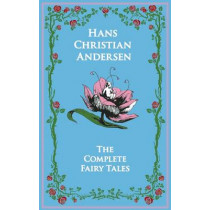 Hans Christian Andersen's Complete Fairy Tales by Hans Christian Andersen, 9781626860995