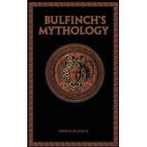 Bulfinch's Mythology by Thomas Bulfinch, 9781626861695