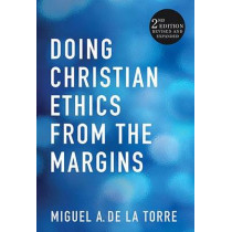 Doing Christian Ethics from the Margins by Dr Miguel A De La Torre, 9781626980754