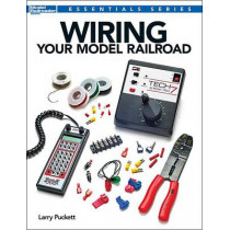 Wiring Your Model Railroad by Larry Puckett, 9781627001755