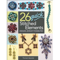 26 Quick Stitched Elements: Endless Jewelry Possibilities by Thomasin Alyxander, 9781627002035